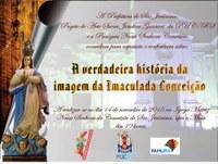 """Venha participar conosco da exposição """" A verdadeira história da imagem da Imaculada Conceição""""."""